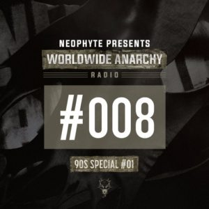 008 | Neophyte presents: Worldwide Anarchy Radio - 90's Special #01