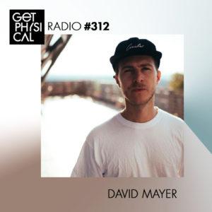 Get Physical Radio #312 mixed by David Mayer