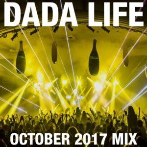 Dada Life – October 2017 Mix
