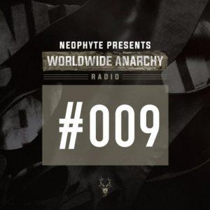 009 | Neophyte presents: Worldwide Anarchy Radio