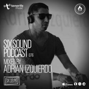 [076] Six Sound Podcast :: Mixed by Adrian Izquierdo