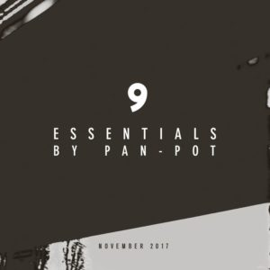 9 Essentials by Pan-Pot - November 2017