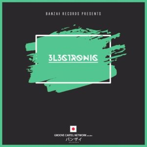 Banzai Records Presents: 3l3ctronic