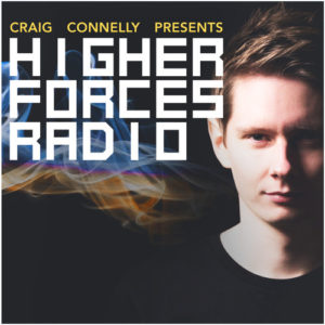 Craig Connelly - Higher Forces Radio 023