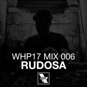 WHP17 Mix 006 – RUDOSA