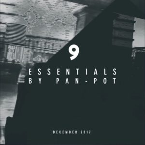 9 Essentials by Pan-Pot - December 2017