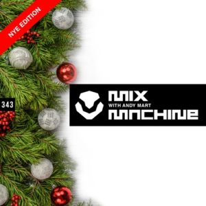 ANDY MART - Mix Machine 343 (NYE Edition)