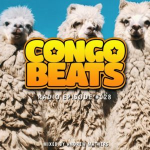 Congo Beats Radio 028 – Mixed By Andrew Mathers