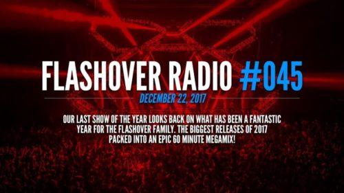 Flashover Radio #045 [2017 Yearmix] - December 22, 2017
