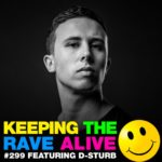 D-Sturb - Keeping The Rave Alive Episode 299