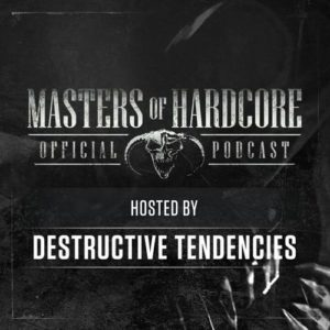 Official Masters of Hardcore podcast 132 by Destructive Tendencies