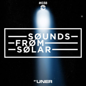 UNER presents Sounds From Solar 038 (IGR)