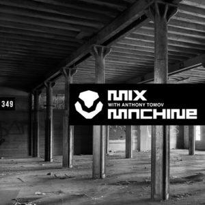 Mix Machine 349 With Anthony Tomov