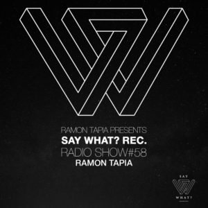 Say What? Recordings Show 058 with Ramon Tapia