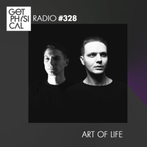 Get Physical Radio #328 mixed by Art Of Life
