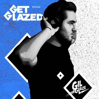 Gil Glaze - Get Glazed 90