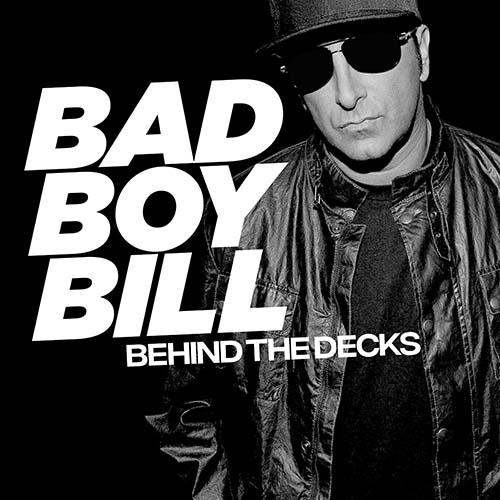 Bad Boy Bill – Behind The Decks 55