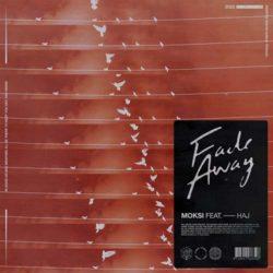 Moksi - Fade Away feat. Haj