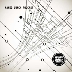 A.Paul - Naked Lunch PODCAST 315 - ANIA UT7