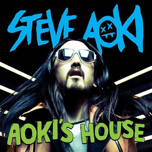Steve Aoki - AOKI'S HOUSE