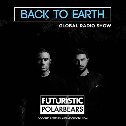 The Futuristic Polar Bears - Back To Earth Radio Show