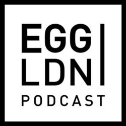 Egg London Podcast
