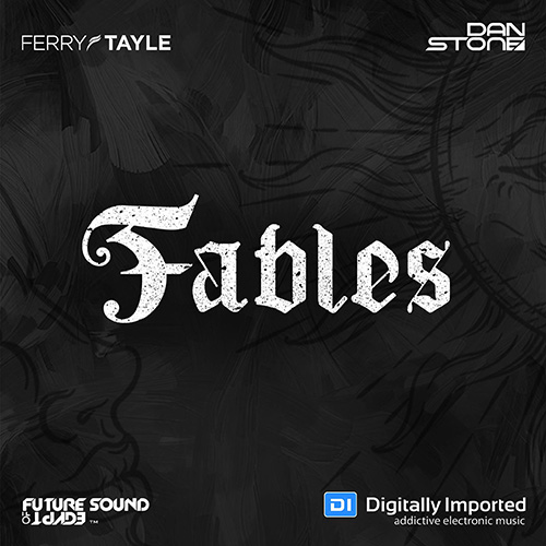 Ferry Tayle & Dan Stone - Fables