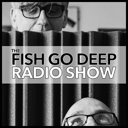 Fish Go Deep Radio 2020-15
