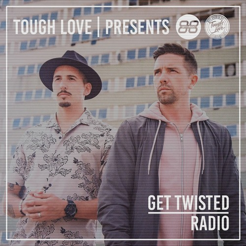 Tough Love - Get Twisted Radio
