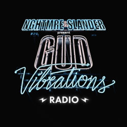 NGHTMRE and SLANDER - Gud Vibrations Radio