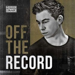 Hardwell - Hardwell On Air Off The Record
