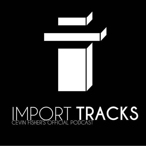 Cevin Fisher's Import Tracks Radio 128