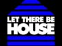 Glen Horsborough - Let There Be House