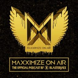 Blasterjaxx - Maxximize On Air