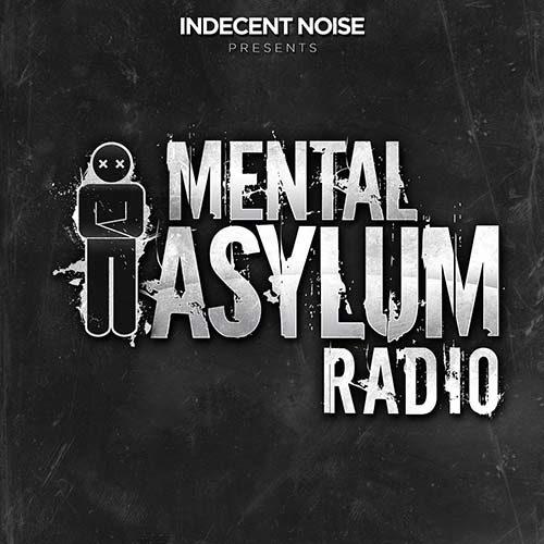 Indecent Noise – Mental Asylum Radio 181
