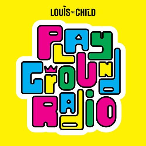 Louis The Child - Playground Radio