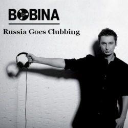 Bobina - Russia Goes Clubbing