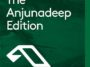 The Anjunadeep Edition