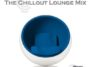 Tim Angrave - The Chillout Lounge Mix