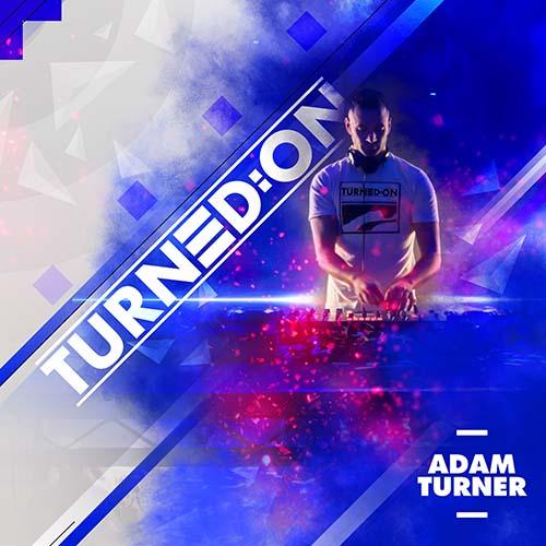 Adam Turner – Turned:on 319