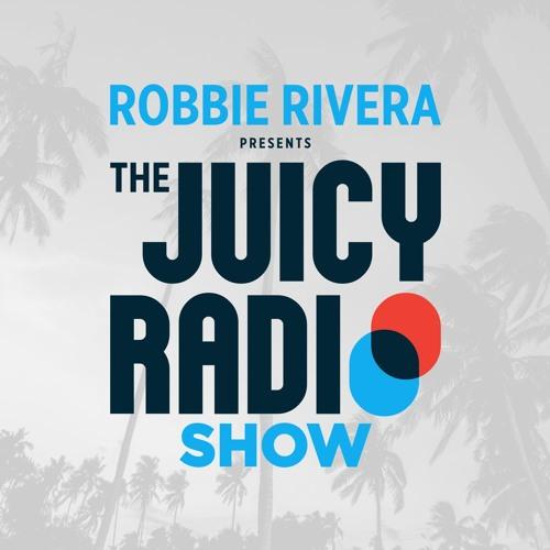 Robbie Rivera - The Juicy Show
