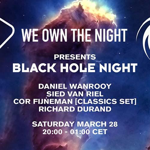 We Own The Night Blackhole Night 28-03-2020