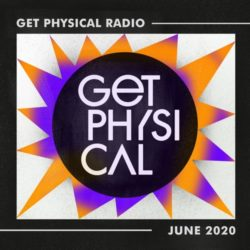 Download Get Physical Radio - June 2020 now in high MP3 format