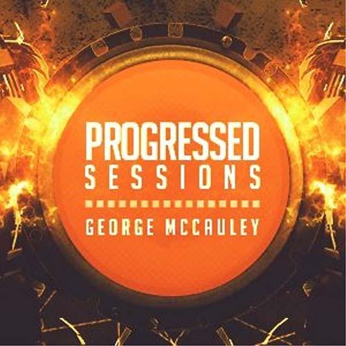 George McCauley – Progressed Sessions 133