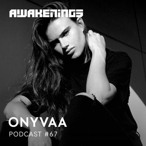 Awakenings Podcast 067 - ONYVAA