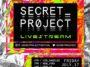 Secret Project Livestream