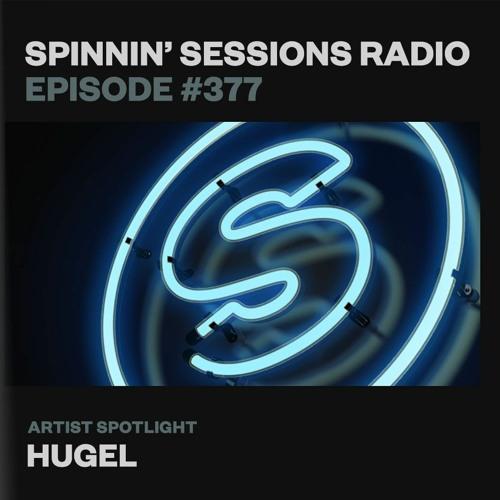 Download Spinnin' Sessions 377 - Artist Spotlight: HUGEL now in high MP3 format