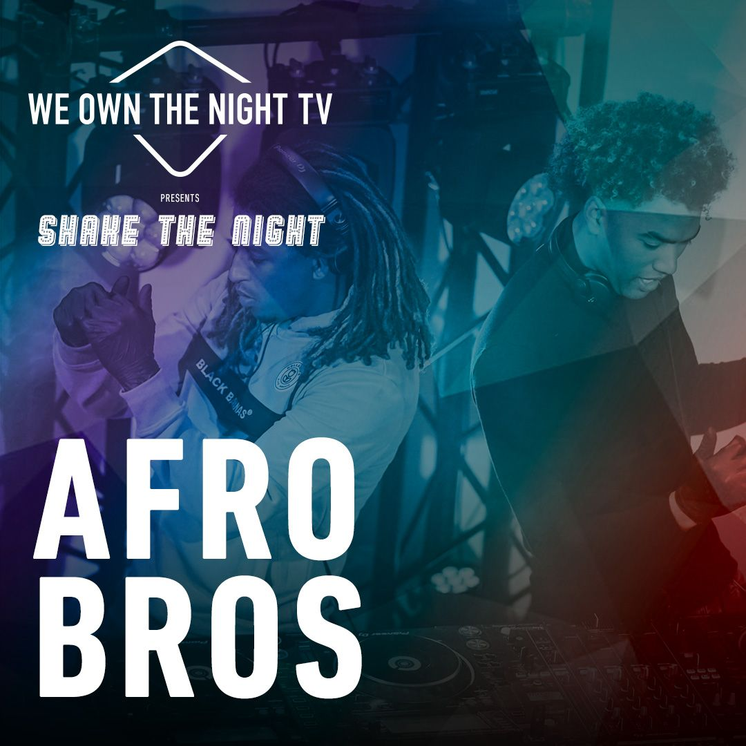 Afro Bros at #WOTNTV presents Shake The Night