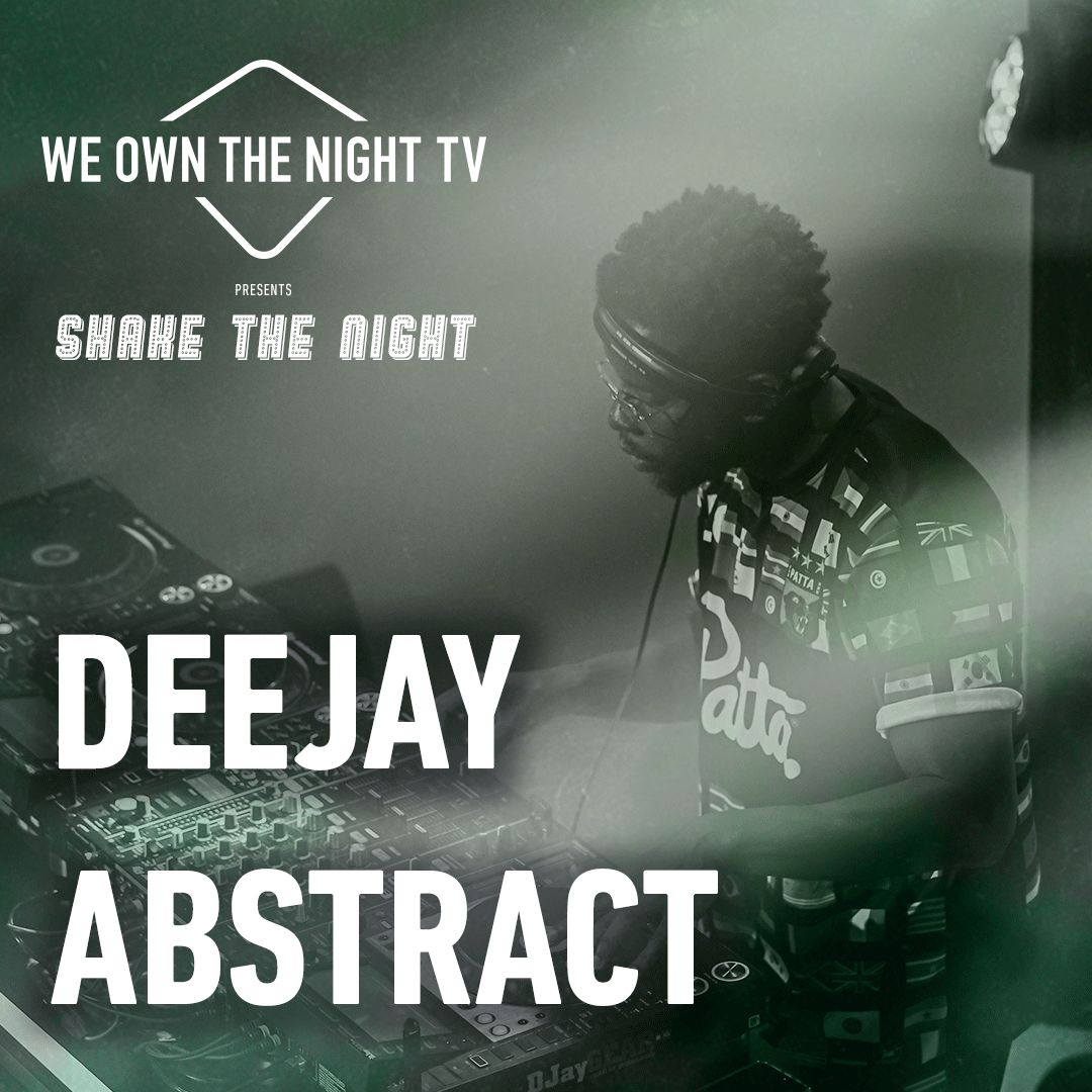 Deejay Abstract at #WOTNTV presents Shake The Night