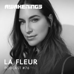 Download Awakenings Podcast 076 - La Fleur now in high MP3 format